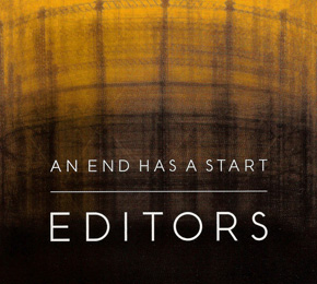 "Editors - ""An End Has A Start""  (Pias)"