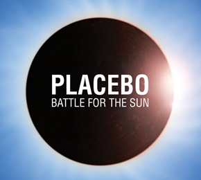 "Placebo – ""Battle For The Sun""  (PIAS)"