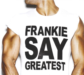 "Frankie Goes To Hollywood - ""Frankie Say Greatest""  (Universal)"