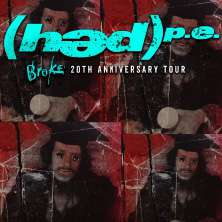 Hed P.E - Broke - 20th Anniversary Tour