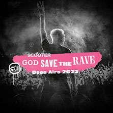 Scooter - God Save The Rave - Open Airs