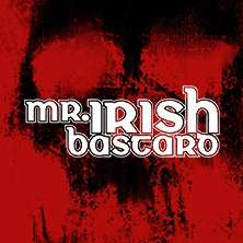 Mr. Irish Bastard - Battle Songs Of The Damned