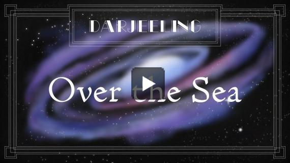 "Darjeeling - ""Over The Sea"""